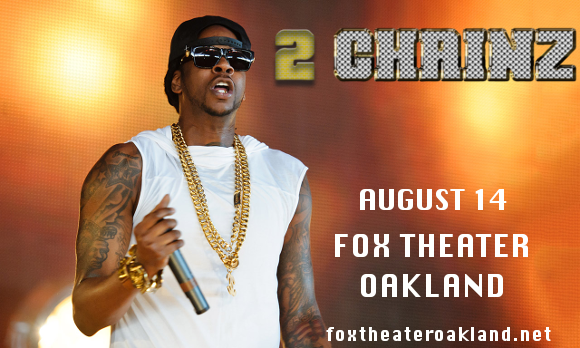 2 Chainz at Fox Theater Oakland
