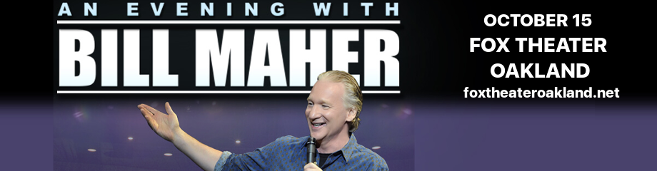Bill Maher at Fox Theater Oakland