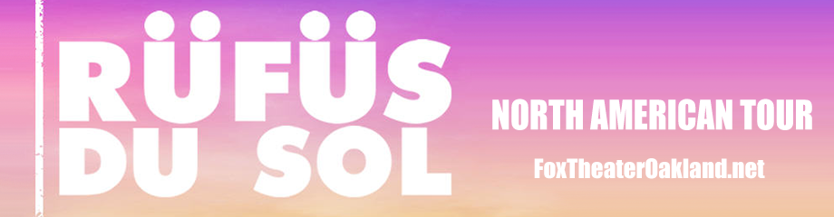 Rufus Du Sol at Fox Theater Oakland