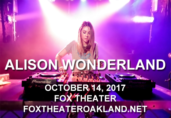 Alison Wonderland at Fox Theater Oakland