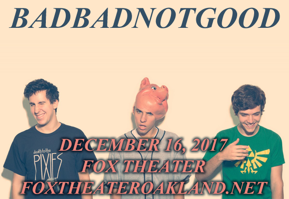 BadBadNotGood at Fox Theater Oakland
