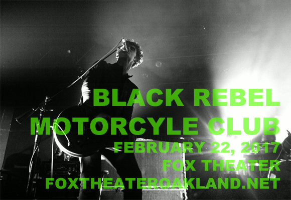Black Rebel Motorcycle Club at Fox Theater Oakland