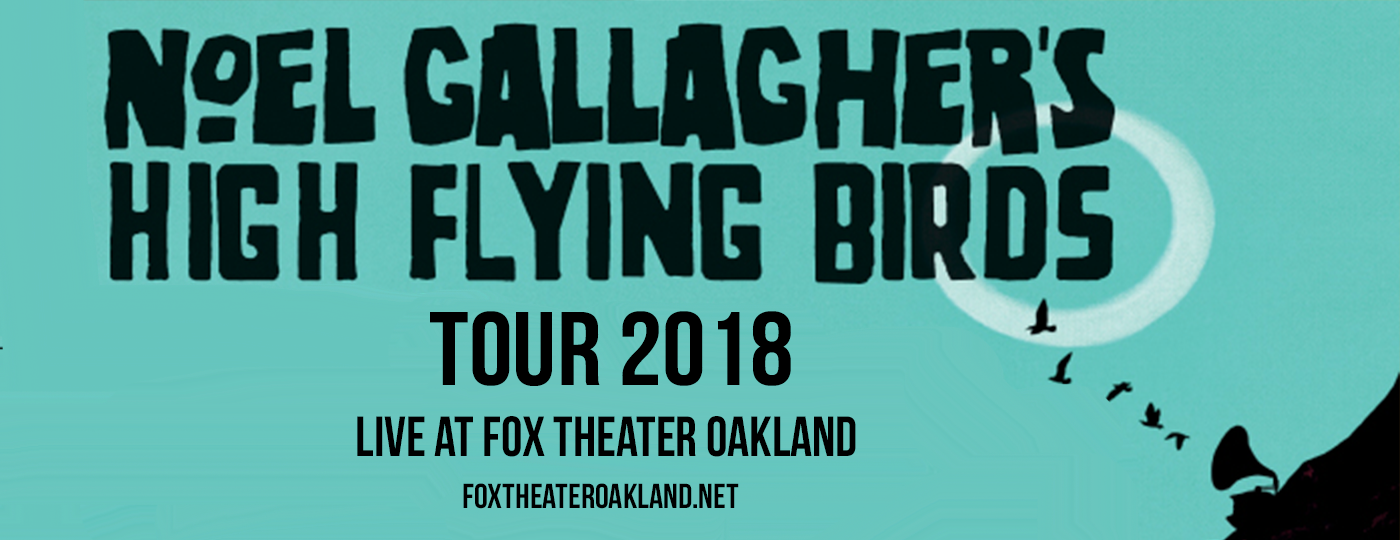 Noel Gallagher's High Flying Birds at Fox Theater Oakland