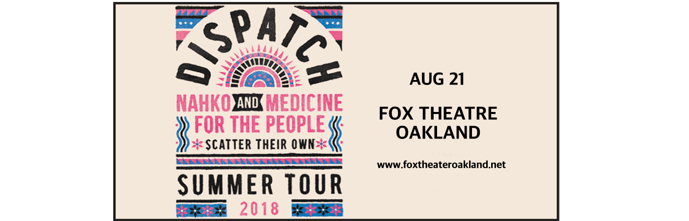 Dispatch at Fox Theater Oakland