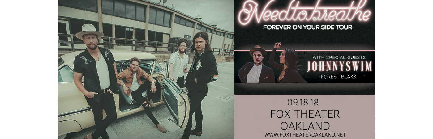 Needtobreathe, Johnnyswim & Forest Blakk at Fox Theater Oakland