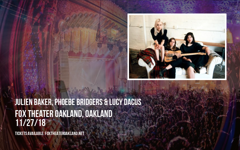 Julien Baker, Phoebe Bridgers & Lucy Dacus at Fox Theater Oakland