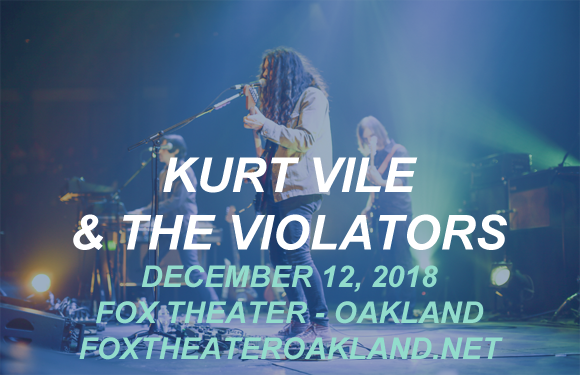 Kurt Vile and The Violators at Fox Theater Oakland