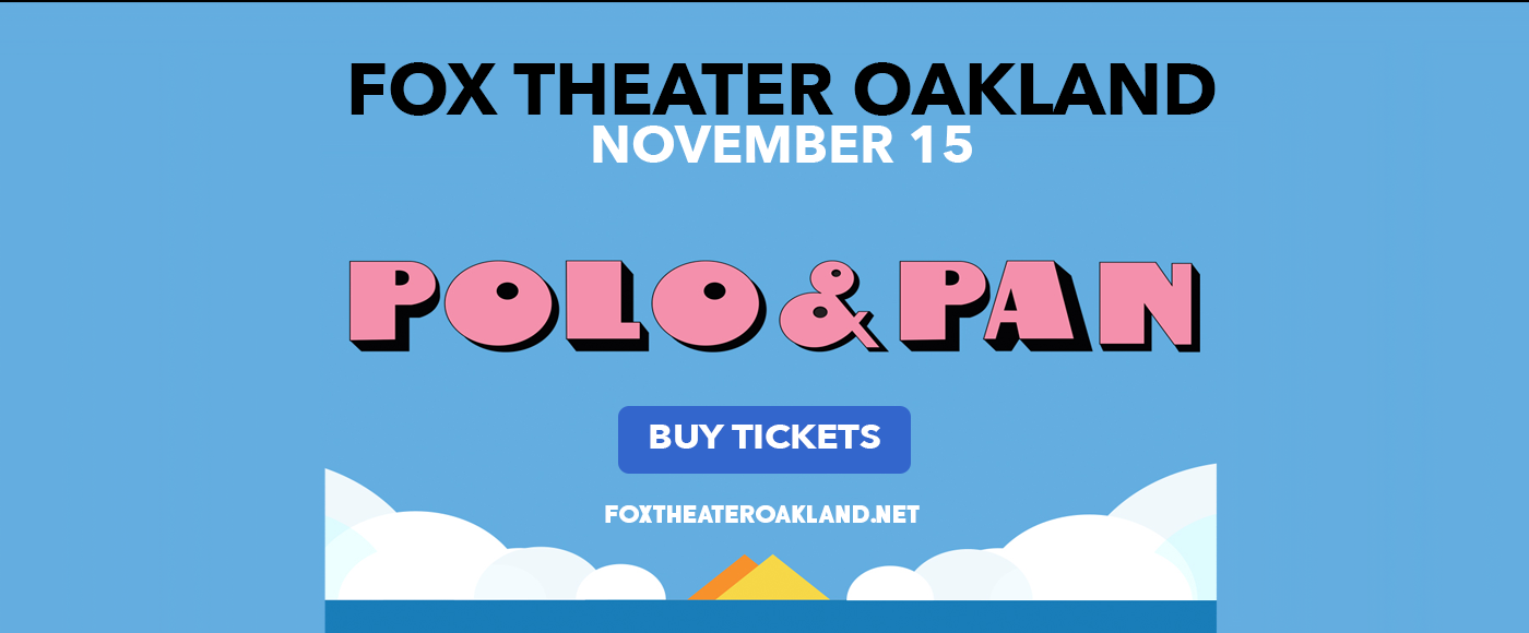 Polo & Pan at Fox Theater Oakland