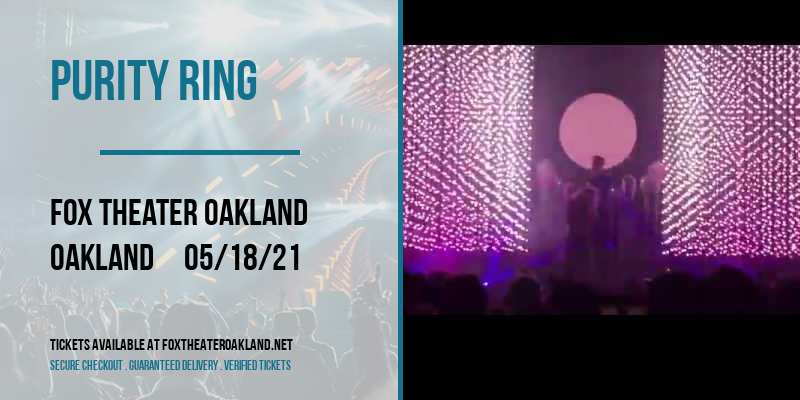 Purity Ring at Fox Theater Oakland